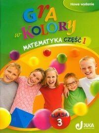Sokołowska Beata Gra w kolory 3 Matematyka Podręcznik z ćwiczeniami Część 1