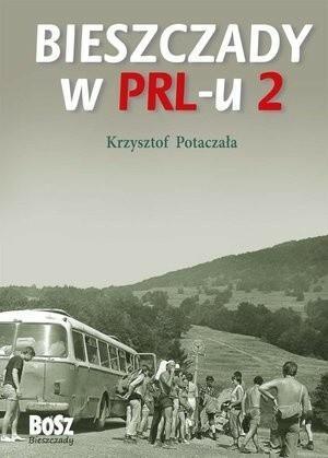 Bosz Bieszczady w PRL-u 2 - Krzysztof Potaczała