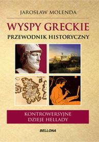 Bellona Wyspy greckie Przewodnik historyczny - Jarosław Molenda
