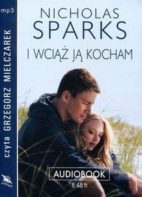 Albatros Nicholas Sparks I wciąż ją kocham. Audiobook