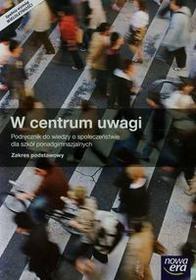 Nowa Era W centrum uwagi Wiedza o społeczeństwie Podręcznik Zakres podstawowy