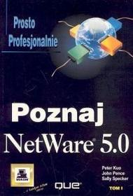 Kuo Peter, Pence John, Specker Sally Netware 5.0 tom 1-2 / wysyłka w 24h