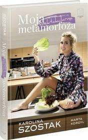 Edipresse Polska Moja spektakularna metamorfoza - Karolina Szostak, Marta Kordyl