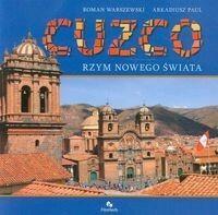 Cuzco Rzym nowego świata - Roman Warszewski, Arkadiusz Paul