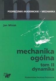 WNT Mechanika ogólna. Tom 2 Dynamika - Jan Misiak