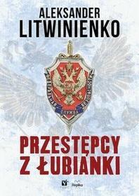 Replika Przestępcy z Łubianki - Aleksander Litwinienko