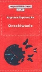 Oczekiwanie Krystyna Nepomucka