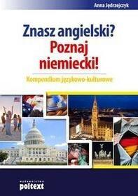 Poltext Znasz angielski Poznaj niemiecki Kompendium językowo-kulturowe - Anna Jędrzejczyk