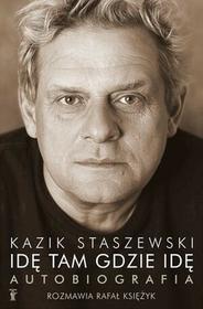 Wydawnictwo Kosmos kosmos Idę tam gdzie idę Kazik Staszewski Autobiografia + plakat - Staszewski Kazik, Rafał Księżyk