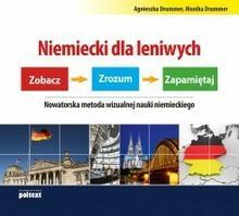 MT Biznes Niemiecki dla leniwych. Zobacz zrozum zapamiętaj. Nowatorska metoda wizualnej nauki niemieckiego - AGNIESZKA DRUMMER
