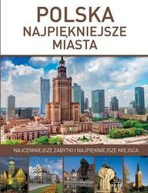 Olesiejuk Sp. z o.o. Marta Dvorak Polska: Najpiękniejsze miasta
