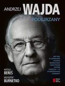 Witold Bereś; Krzysztof Burnetko Andrzej Wajda Podejrzany e-book)
