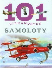 Olesiejuk Sp. z o.o. 101 ciekawostek Samoloty - Gomez Maria J.