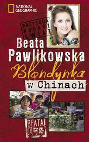 Burda Książki NG Beata Pawlikowska Blondynka w Chinach