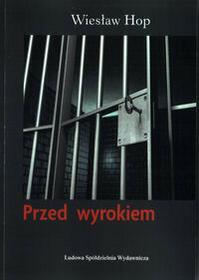 LSW Przed wyrokiem - Wiesław Hop