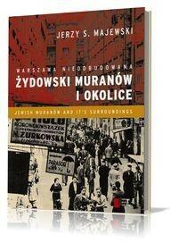 Agora Jerzy S. Majewski Warszawa nieodbudowana. Żydowski Muranów i okolice