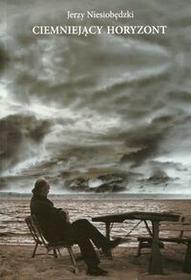 Ciemniejący horyzont - Niesiobędzki Jerzy