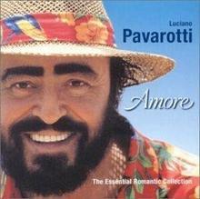 Luciano Pavarotti Amore The Essential Romantic Collection