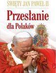 Rafael Dom Wydawniczy praca zbiorowa Przesłanie dla Polaków. Święty Jan Paweł II