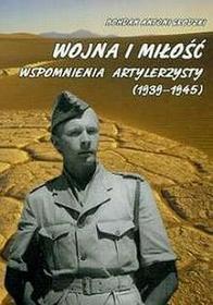 Wojna i miłość wspomnienia artylerzysty 1939-1945 - Egros