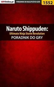 Naruto Shippuden Ultimate Ninja Storm Revolution poradnik do gry Jakub Bugielski EPUB)