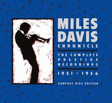 Chronicle The Complete Prestige Recordings 1951-1956 CD) Miles Davis
