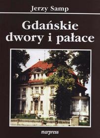 MARPRESS Gdańskie dwory i pałace Jerzy Samp