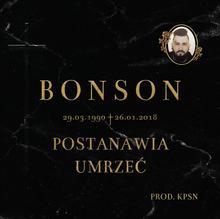 Stoprocent Bonson postanawia umrzeć