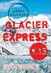Marginesy Glacier Express 9.15 - Janusz Majewski