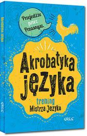 Greg Maria Zagnińska Akrobatyka języka. Trening Mistrza Języka
