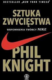 Rebis Sztuka zwycięstwa. Wspomnienia twórcy Nike - Phil Knight