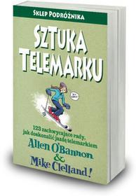 Sklep podróżnika Allen O'Bannon Mike Clelland Sztuka telemarku. 123 zachwycające rady, jak doskonalić jazdę telemarkiem