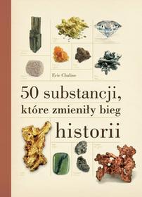 50 substancji, które zmieniły bieg historii - dostępny od ręki, wysyłka od 2,99