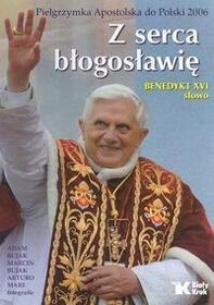 Z serca błogosławię - Benedykt XVI