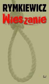 Sic Wieszanie - Jarosław Marek Rymkiewicz