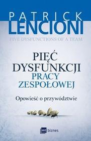 MT Biznes Pięć dysfunkcji pracy zespołowej - PATRICK LENCIONI