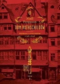 Wydawnictwo Literackie Dom Rothschildów - Niall Ferguson