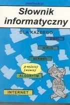 Słownik informatyczny dla każdego Sławomir Żaboklicki