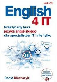 Helion Beata Błaszczyk English 4 IT. Praktyczny kurs języka angielskiego dla specjalistów IT i nie tylko