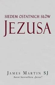 Wydawnictwo Św. Wojciecha James Martin Siedem ostatnich słów Jezusa