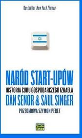 Studio Emka Naród start-upów Historia cudu gospodarczego Izraela - Senor Dan, Saul Singer