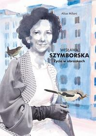 Znak Wisława Szymborska Życie w obrazkach - Milani Alice