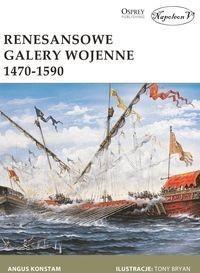 Napoleon V Renesansowe galery wojenne 1470-1590 - Angus Konstam