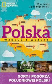 Polska wzdłuż i wszerz. Tom 3. Góry i pogórza południowej Polski - Dariusz Jędrzejewski