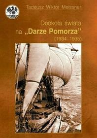 """KOS Tadeusz Wiktor Meissner Dookoła świata na """"Darze Pomorza"""" (1934–1935)"""