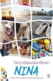 Rebis Nina. Historia, która mogłaby przytrafić się także tobie - NINA MAJEWSKA-BROWN