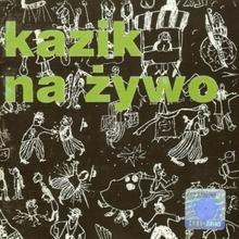 Kazik Na Żywo Porozumienie ponad podziałami, CD Kazik Na Żywo