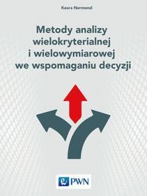 NERMEND KESRA Metody analizy wielokryterialnej i wielowymiarowej we wspomaganiu decyzji / wysyłka w 24h