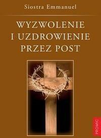 Promic Wyzwolenie i uzdrowienie przez post - Siostra Emmanuel