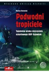 ALMA-PRESS Podwodni tropiciele - Mariusz Borowiak